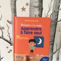 Montessori à la maison Apprendre à faire seul (éditions Eyrolles)