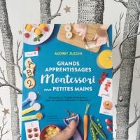 Grands apprentissages Montessori pour petites  (éditions Marabout)