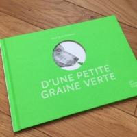 D'une petite graine verte (éditions Les Fourmis Rouges)