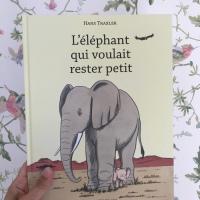 L'éléphant qui voulait rester petit ( éditions La Joie de Lire)