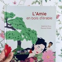 L'Amie en bois d'érable (éditions Hong Fei )