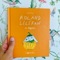 Roland Léléfan se déguise ( éditions La Joie de Lire )