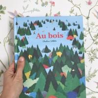 Au bois (éditions Les Fourmis Rouges)