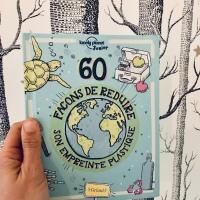60 façons de réduire son empreinte plastique (éditions Gründ Jeunesse)